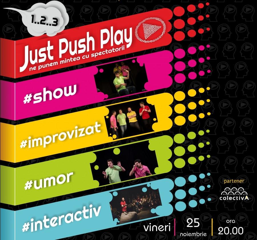 JUST PUSH PLAY – Impro Show v4.0