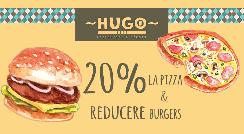 În MAI ai 20% reducere la pizza și burgeri în Hugo City!