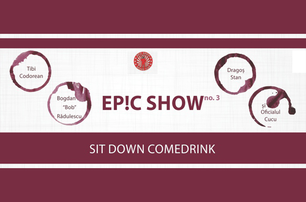 Sit Down Comedrink #3 – Ep!c Show