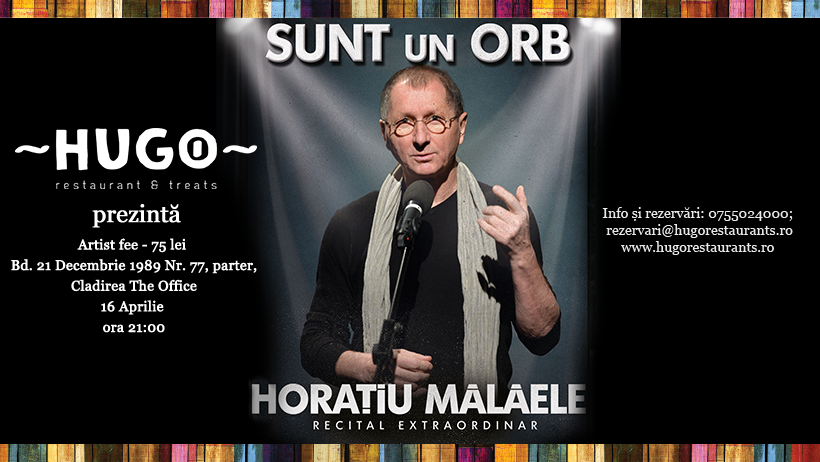 """Sunt un orb"" – Horațiu Mălăele într-un extraordinar recital la Hugo The Office"
