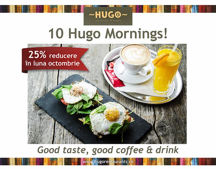 """O """"Bună dimineață"""" începe la Hugo!"""