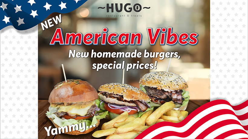 American Vibes@Hugo! New handmade burgers, special prices!